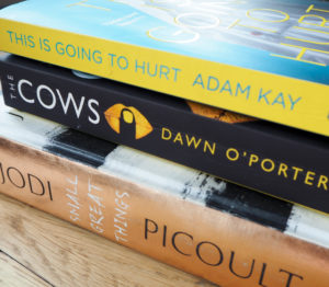 Lockdown reading The Cows Dawn O'Porter Jodi Picoult Small Great Things This is Going to Hurt Adam Kay